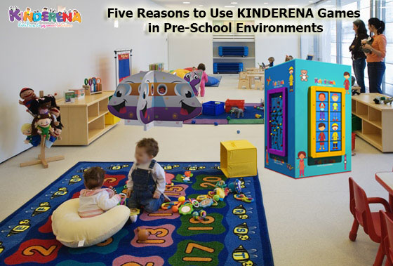 Five Reasons to Use KINDERENA Games in Pre-School Environments
