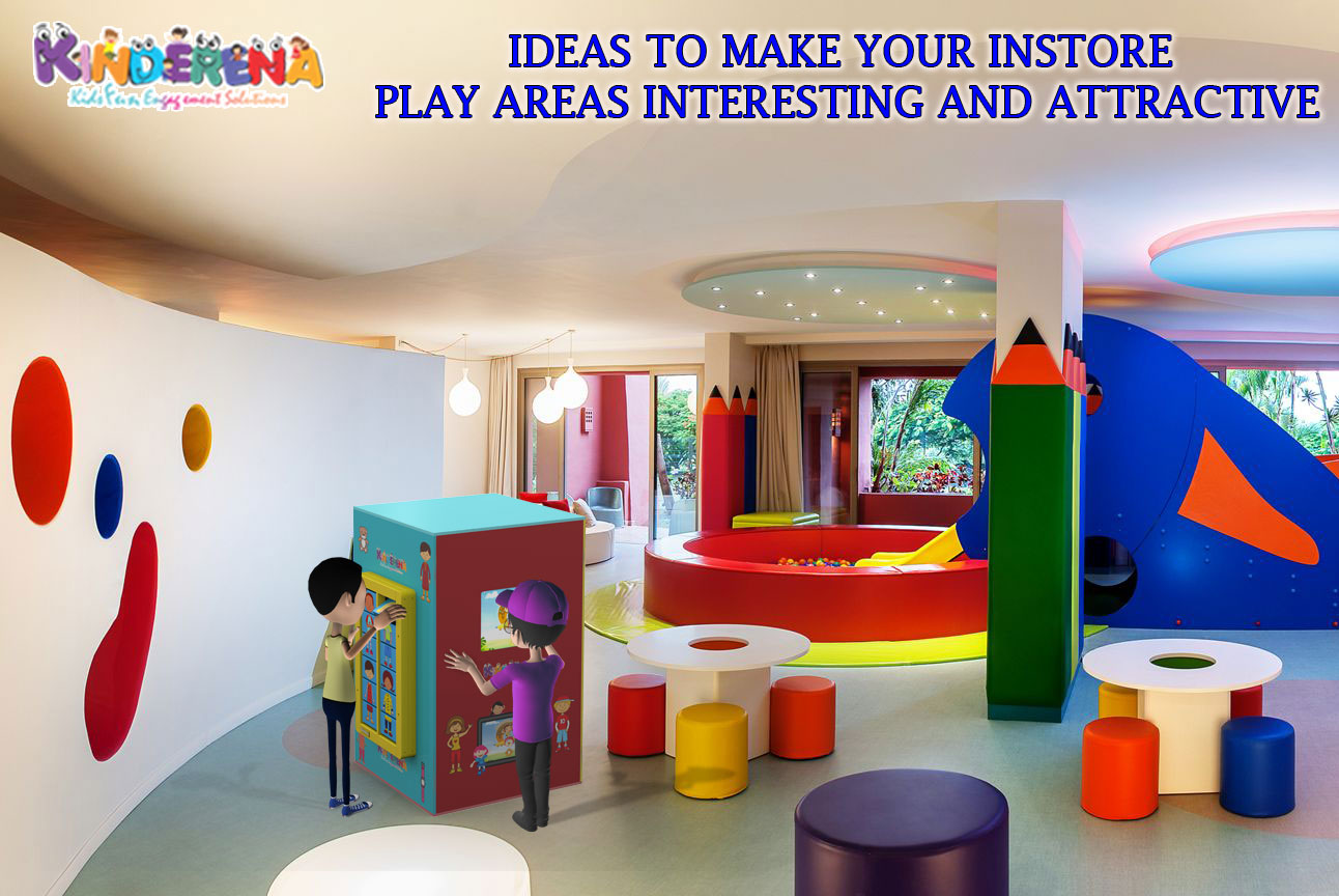 Ideas to Make Your Instore Play Areas Interesting and Attractive