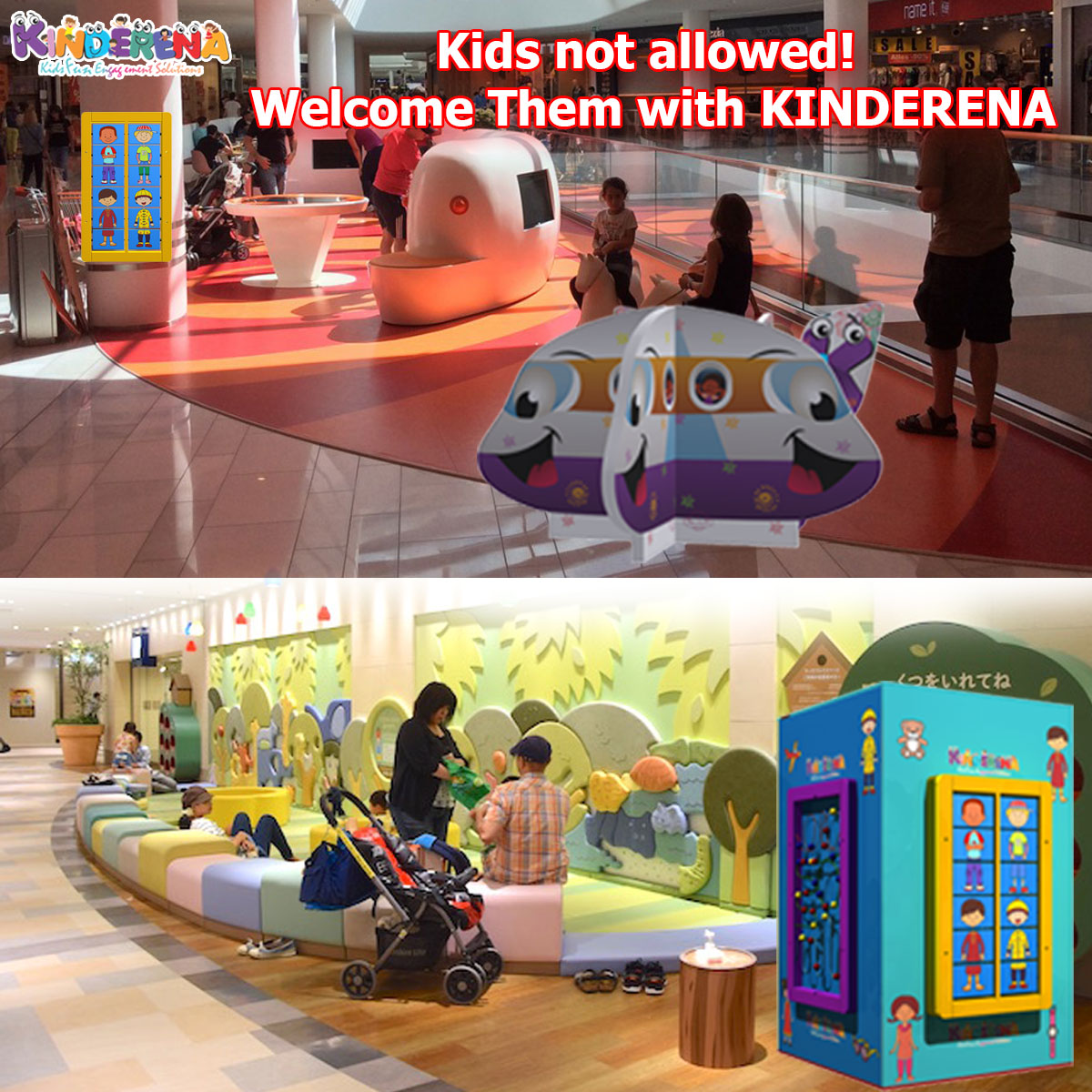 Kids not allowed! Welcome Them with KINDERENA