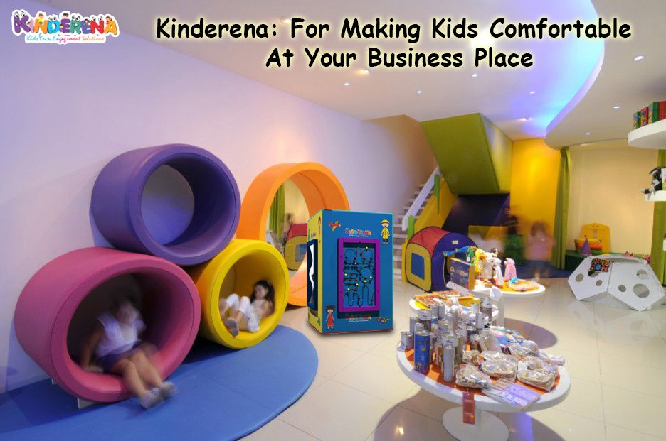Kinderena: For Making Kids Comfortable At Your Business Place
