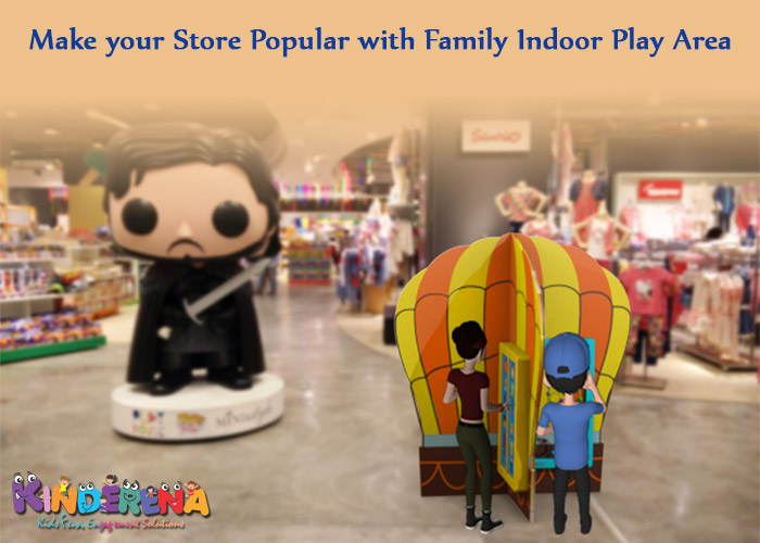 Make your Store Popular with Family Indoor Play Area
