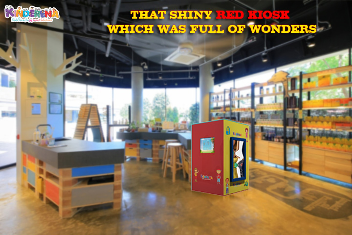 THAT SHINY RED KIOSK WHICH WAS FULL OF WONDERS